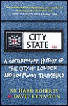 City State: A Contemporary History of the City and How Money Triumphed - Richard Roberts, David Kynaston