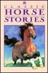 Classic Horse Stories - Karen L. Mitchell, Charles Elliott Perkins, James Baldwin, Sewell Ford, Richard Ball, Mark Twain, Paul Morand, Karen L. Mitchell
