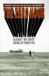 The Zero Hour: Glasnost and Soviet Cinema in Transition - Andrew Horton, Michael Brashinsky
