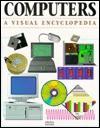 Computers, a Visual Encyclopedia - Sherry Willard Kinkoph Gunter, Kelly Oliver