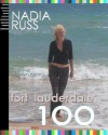 Fort Lauderdale 100: A Must-Have Collector's Edition - Nadia Russ