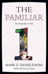 The Familiar, Volume 1: One Rainy Day in May - Mark Z. Danielewski