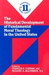 The Historical Development of Fundamental Moral Theology in the United States - Charles E. Curran