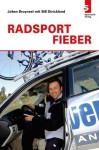 Radsport Fieber (German Edition) - Johan Bruyneel, Bill Strickland