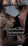 Flirting with Thirty - The Babysitter (The Internet Dating Chronicles Book 1) - Raven Morris