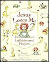 Jesus Loves Me Lullabies and Prayers - Helen Haidle