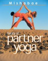 The Joy of Partner Yoga - Mishabae Edmond, John Running