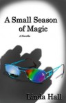 A Small Season of Magic - Linda Hall