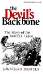 Devil's Backbone, The: The Story of the Natchez Trace (Pelican Pouch Series) - Jonathan Daniels