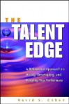 The Talent Edge: A Behavioral Approach to Hiring, Developing and Keeping Top Performers - David S. Cohen