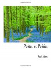 Poètes et Poésies (French Edition) - Paul Albert