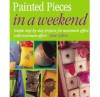 Painted Pieces in a Weekend - Julie Collins