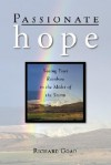 Passionate Hope: Seeing Your Rainbow in the Midst of the Storm - Richard Goad