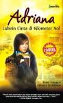 Adriana: Labirin Cinta di Kilometer Nol - Fajar Nugros, Artasya Sudirman
