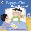 Topsy and Tim: Go to Hospital: Go to Hospital - Jean Adamson, Belinda Worsley