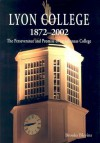Lyon College 1872-2002: The Perseverance and Promise of an Arkansas College - Brooks Blevins