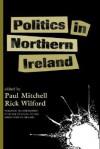 Politics In Northern Ireland - Paul Mitchell, Rick Wilford