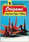 Origami, Book 1: Japanese Paper Folding - Florence Sakade