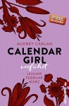 Calendar Girl - Verführt: Januar/Februar/März (Calendar Girl Quartal, Band 1) - Audrey Carlan, Friederike Ails, Graziella Stern, Christiane Sipeer