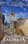 Valperga - Annotated (Original 1823 Edition) - Mary Shelley