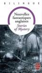 Stories of Mystery/Nouvelles fantastiques anglaises - Various, Jean-Pierre Naugrette