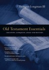 Old Testament Essentials: Creation, Conquest, Exile and Return - Tremper Longman III