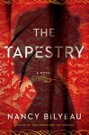 The Tapestry: A Novel - Nancy Bilyeau