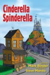 Cinderella Spinderella - Mark Binder, Steve Mardo