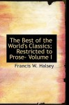 The Best Of The World's Classics; Restricted To Prose Volume I: Greece - Francis W. Halsey