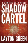 The Shadow Cartel - Layton Green