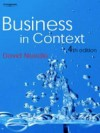 Business in Context: An Introduction to Business and Its Environment - David Needle