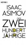 Der Zweihundertjährige: Erzählungen (Roboter und Foundation - der Zyklus 3) - Isaac Asimov, Elisabeth Simon