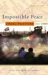 Impossible Peace: Israel/Palestine since 1989 - Mark Levine