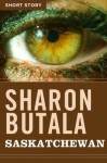 Saskatchewan: Short Story - Sharon Butala