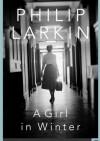 A Girl in Winter - Philip Larkin