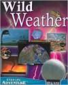 Wild Weather (Eyes on Adventure) - Kathy Wilmore