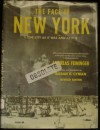 The Face of New York: The City as it was and is - Andreas Feininger