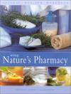 Using Nature's Pharmacy: Natural Healing Handbook - Stephanie Donaldson