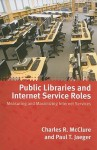 Public Libraries and Internet Service Roles: Measuring and Maximizing Internet Services - Charles McClure, Paul Jaeger