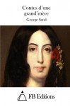Contes d'une grand'mère (French Edition) - George Sand, FB Editions