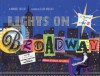 Lights on Broadway: A Theatrical Tour from A to Z - Harriet Ziefert, Elliot Kreloff, Brian Stokes Mitchell