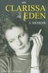 Clarissa Eden: A Memoir - Cate Haste