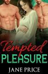 ROMANCE: Tempted Pleasure: (Bad Boy Menage Pregnancy Romance) (New Adult Contemporary Romance) - Jane Price