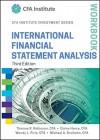International Financial Statement Analysis Workbook (CFA Institute Investment Series) - Thomas R. Robinson, Elaine Henry, Wendy L. Pirie, Michael A. Broihahn