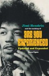Jimi Hendrix and the Making of Are You Experienced: Updated and Expanded - Sean Egan