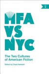 [(MFA vs NYC: The Two Cultures of American Fiction)] [Author: Chad Harbach] published on (February, 2014) - Chad Harbach