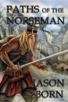 Paths of the Norseman - Jason Born