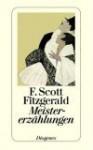 Meister Erzählungen - F. Scott Fitzgerald, Elisabeth Schnack