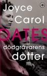 Dödgrävarens dotter - Joyce Carol Oates, Ulla Danielsson
