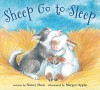 Sheep Go to Sleep (board book) (Sheep in a Jeep) - Nancy E. Shaw, Margot Apple